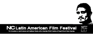 NC LATIN AMERICAN FILM FESTIVAL