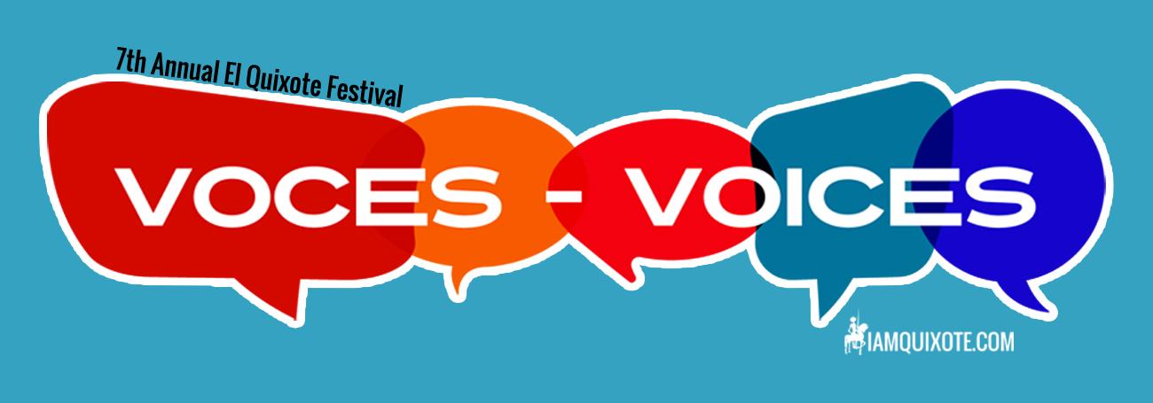 Voces - Voices  7th Annual El Quixote Festival